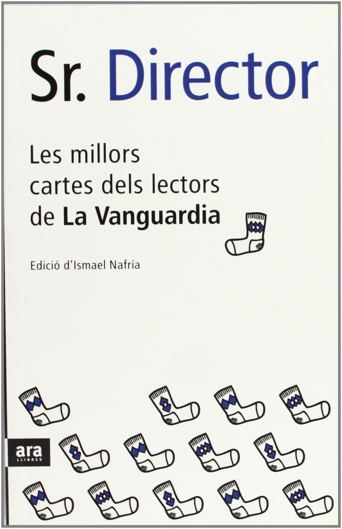 """Portada del libro """"Sr. Director. Les millors cartes dels lectors de La Vanguardia"""" de Ismael Nafría"""