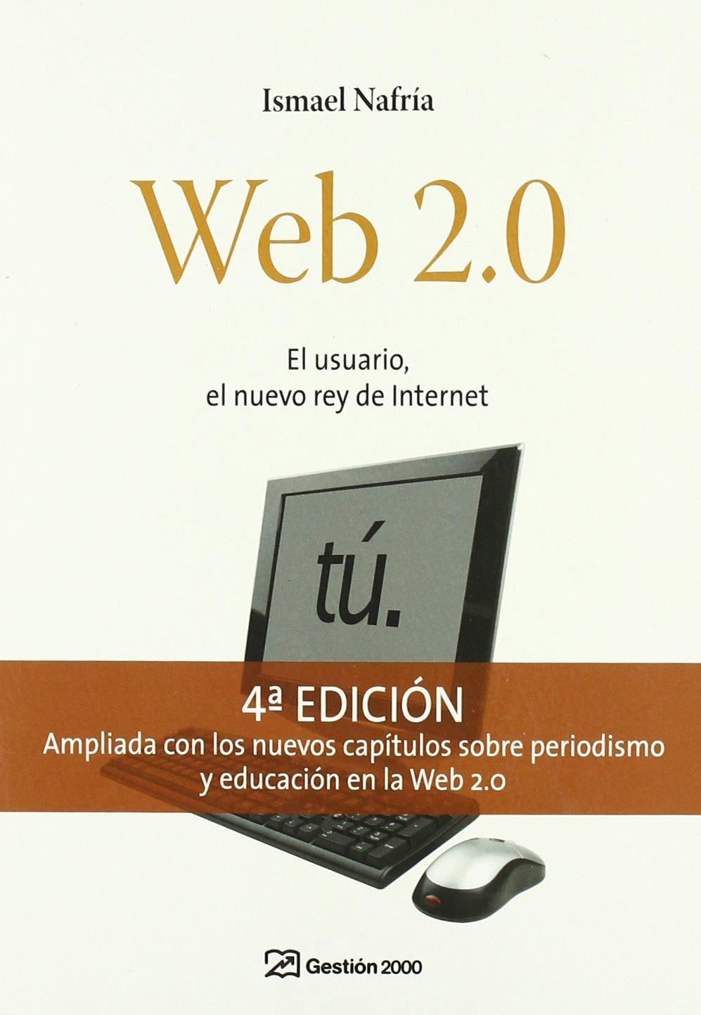 """Portada del libro """"Web 2.0. El usuario, el nuevo rey de Internet"""", de Ismael Nafría"""